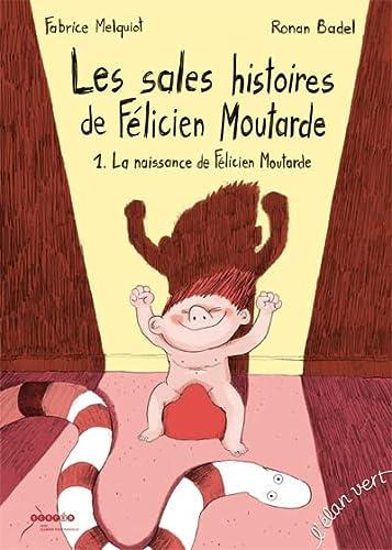 9782844551658: LES SALES HISTOIRES DE FELICIEN MOUTARDE - 1