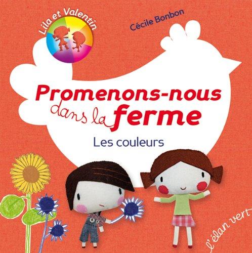 9782844551733: PROMENONS-NOUS DANS LA FERME. LES COULEURS