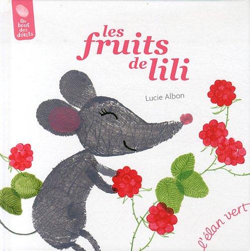 Souris LILI : Les fruits De LILI: Lucie Alban