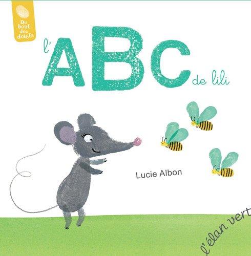Souris LILI : l'ABC De LILI Peins: Lucie Alban