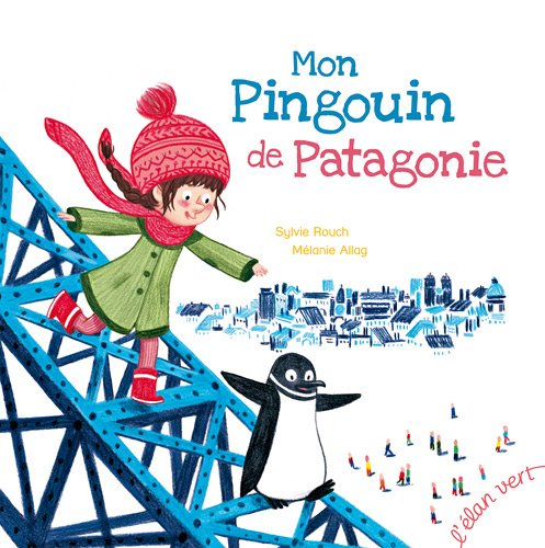 9782844552341: MON PINGOUIN DE PATAGONIE