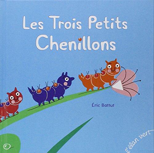 9782844552723: LES TROIS PETITS CHENILLONS