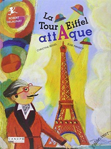 TOUR EIFFEL ATTAQUE (LA) (DELAUNAY): BEIGEL, CHRISTINE\MANSOT, E.