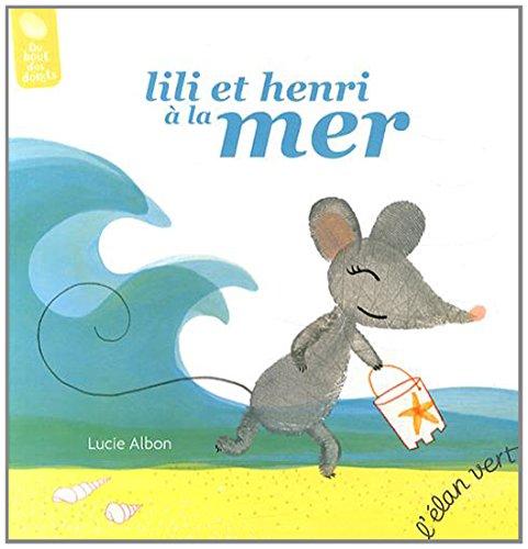 Souris LILI : Lili et Henri à: Lucie Alban
