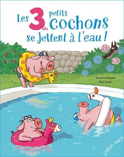 9782844553478: Les 3 petits cochons se jettent à l'eau !