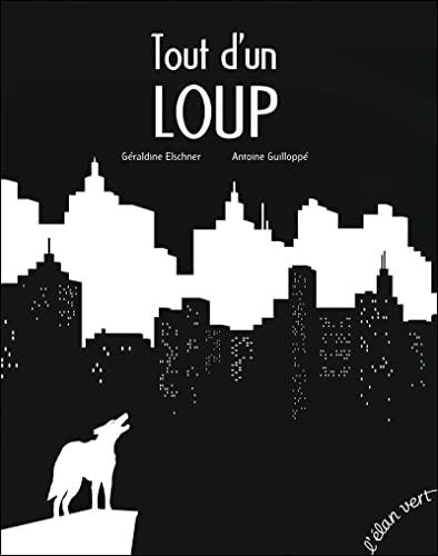 9782844555243: Tout d'un loup (édition 2018)