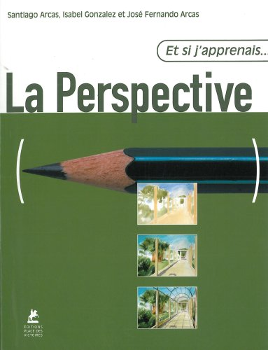 La perspective (Et si j'apprenais...): José-Fernando Arcas; Santiago