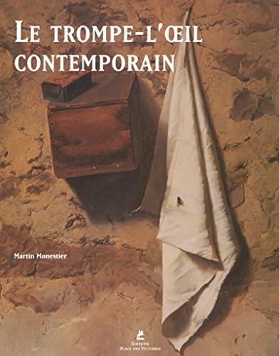 Le Trompe-L'Oeil Contemporain: Les maitres de realisme: Monestier, Martin