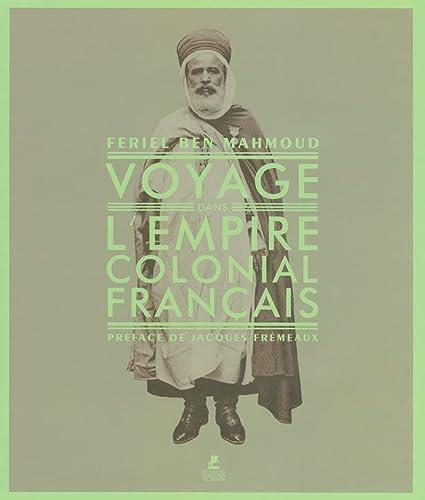 9782844591609: VOYAGE DANS L'EMPIRE COLONIAL FRANCAIS