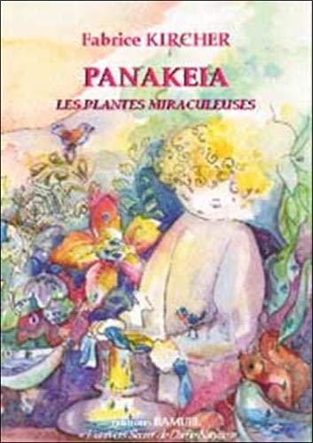 9782844610348: Panakeia : Les plantes miraculeuses