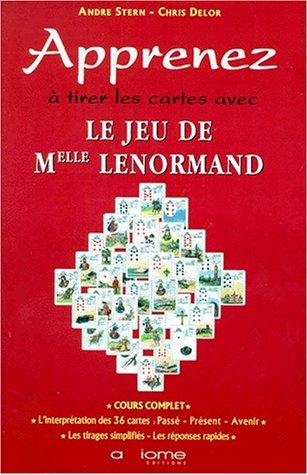 9782844620019: Apprenez à tirer les cartes avec le jeu de mademoiselle Lenormand