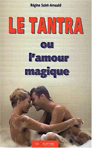 9782844620699: Le tantra ou l'amour magique