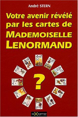 9782844620804: Votre avenir r�v�l� par les cartes de Mlle Lenormand