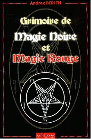 9782844621191: Grimoire de magie noire et magie rouge