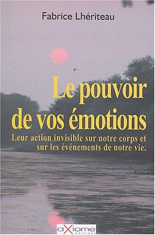 9782844621368: Le pouvoir de vos emotions
