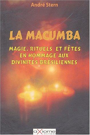 9782844621436: La Macumba : La magie, les rituels et les fêtes en hommage aux divinités brésiliennes