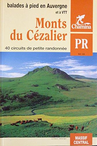 9782844660213: Monts du C�zalier : Ballades en Auvergne � pied et � VTT