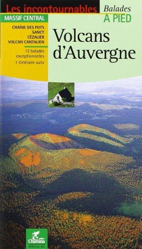 9782844660442: Volcans d'Auvergne : Balades et randonnées
