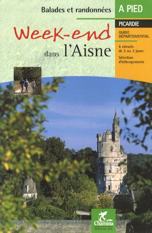 9782844660893: Aisne Weekend Dans L (French Edition)