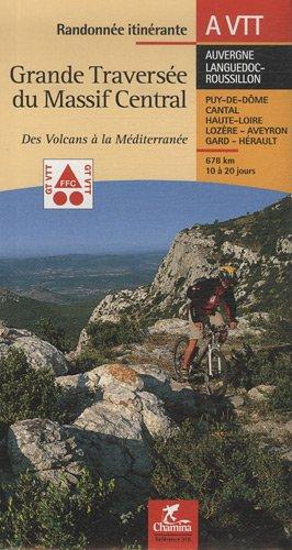 9782844661418: Grande traversée du massif central randonnées itinerante a vtt