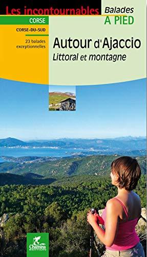 9782844662217: Autour d'Ajaccio : Littoral et montagne
