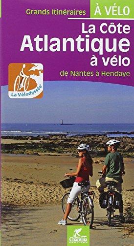 9782844662293: La cote atlantique a vélo la velodyssee de nantes a hendaye (Grands itinéraires à vélo)