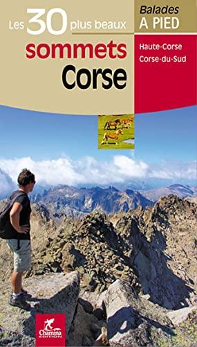 9782844662620: Corse, les 30 plus beaux sommets : Haute-Corse, Corse-du-sud