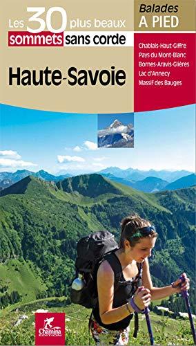 9782844662934: Haute-Savoie Les 30 plus beaux sommets sans corde