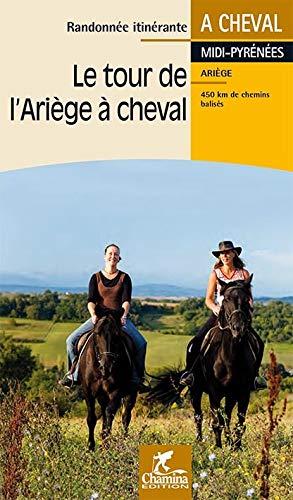 9782844663160: Le tour de l'Ariège à cheval