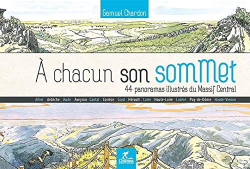 9782844663733: A CHACUN SON SOMMET 44 PANORAMAS ILLUSTRES