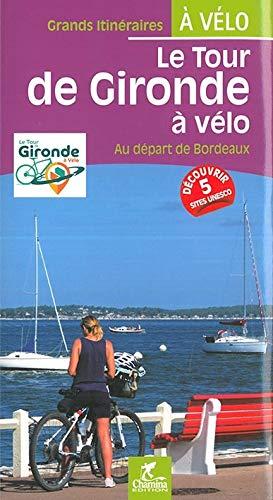 9782844664594: Le tour de Gironde à vélo : Au départ de Bordeaux