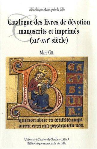 9782844670816: Catalogue des livres de dévotion manuscrits et imprimés ( XII-XVIe siècle ) : livres d'heures et de prières, psautiers, bréviaires