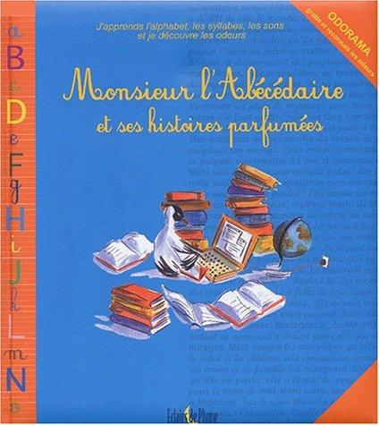 9782844700957: Monsieur l'Ab�c�daire et ses histoires parfum�es