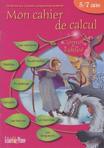 9782844702012: Mon cahier de calcul 5/7 ans : Contes & Fables