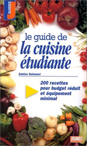 9782844720108: Le guide de la cuisine �tudiante