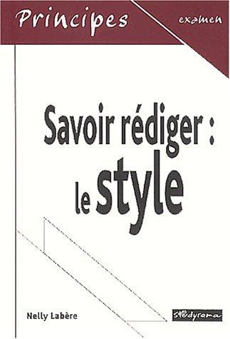Savoir rédiger : le style: Nelly Labère