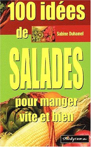 9782844722744: 100 idees de salades pour manger vite et bien