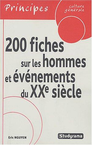 9782844723161: 200 Fiches sur les hommes et événements du XXe siècle