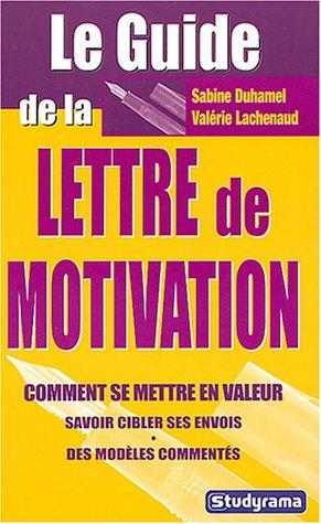 9782844723734: Le guide de la lettre de motivation