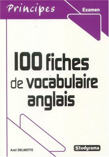 9782844726551: 100 fiches de vocabulaire anglais