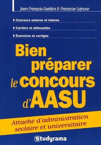 9782844726629: Bien pr�parer le concours d'AASU : Attach� d'administration scolaire et universitaire