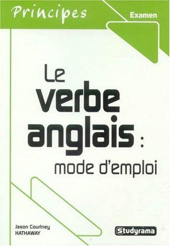 9782844727541: Le verbe anglais : mode d'emploi