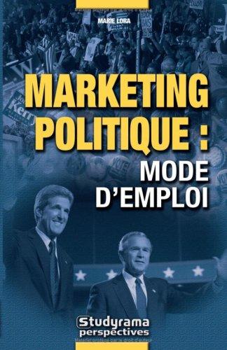 Marketing politique : mode d'emploi (Perspectives): Marie Lora