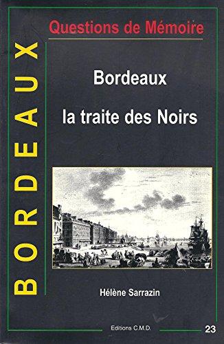 9782844770417: Bordeaux. La traite des noirs