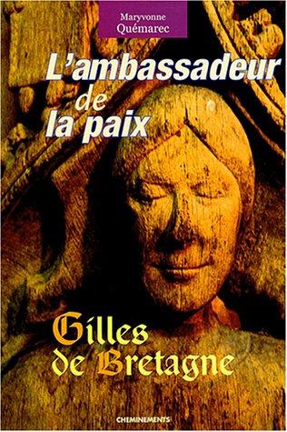 9782844781505: L'ambassadeur de la paix : Gilles de Bretagne