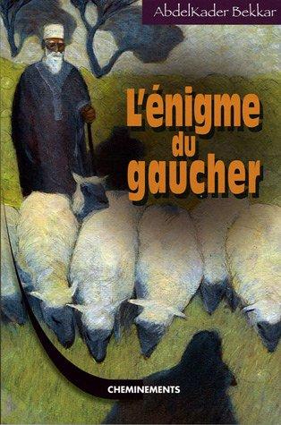 9782844783707: L'�nigme du Gaucher : Un enfant prodige � la cour du calife