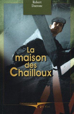 9782844783882: La maison des Chailloux (French Edition)