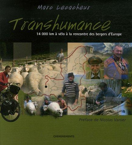 9782844784780: Transhumance : 14 000 km à vélo à la rencontre des bergers d'Europe
