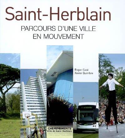 9782844785022: Saint-Herblain : Parcours d'une ville en mouvement