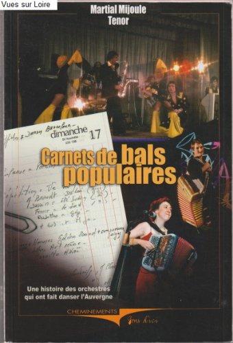 9782844785602: Carnets de bals populaires : Une histoire des orchestres qui ont fait danser l'Auvergne